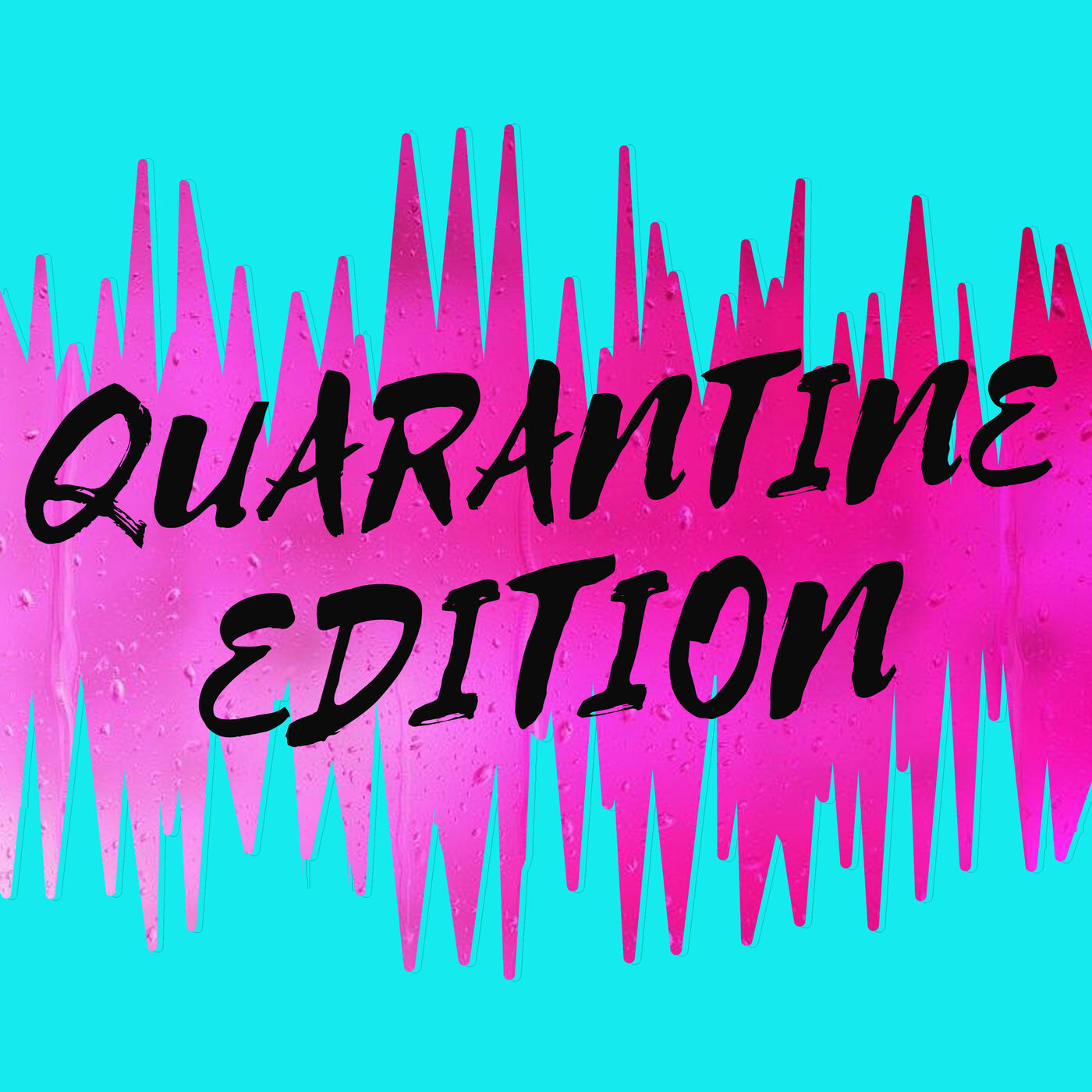 Quarantine Edition