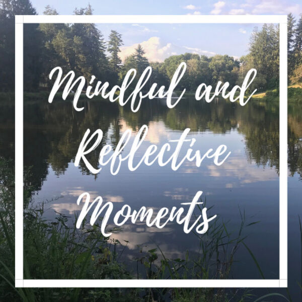 Mindful and Reflective Moments Podcast Artwork Image