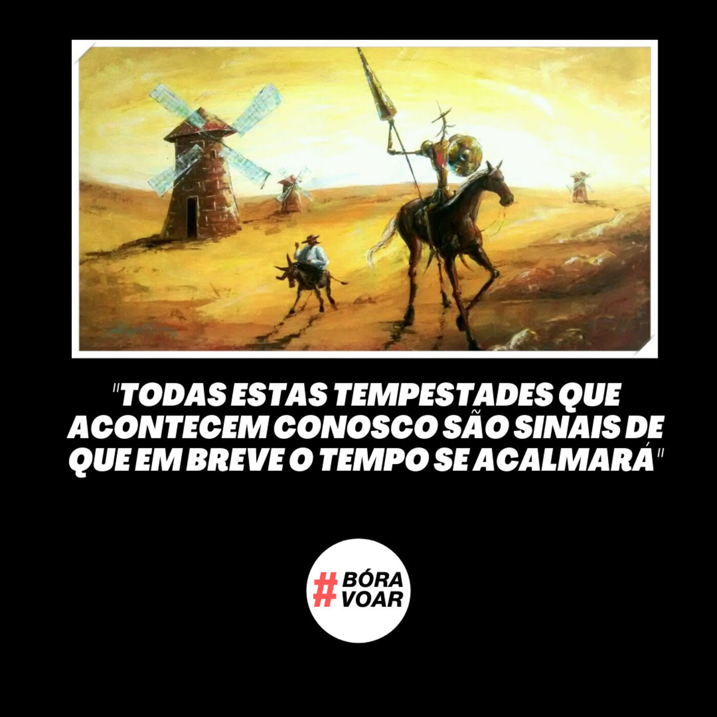 Não é possível que o bem e o mal durem para sempre | Diego Maia e a mensagem de Dom Quixote de La Mancha