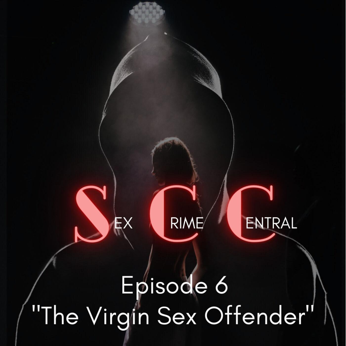 The Virgin Sex Offender