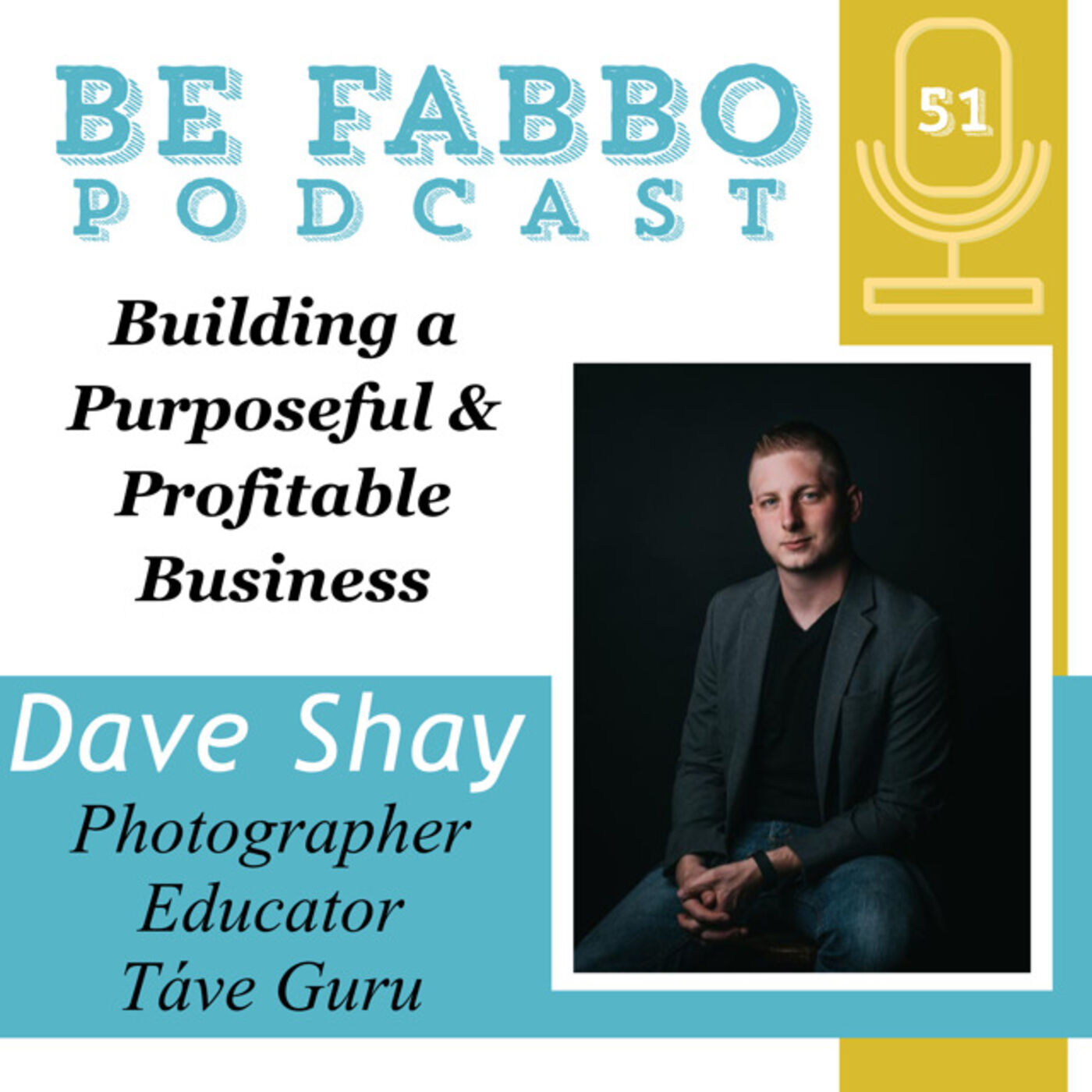 51: Dave Shay-Building a Purposeful & Profitable Business