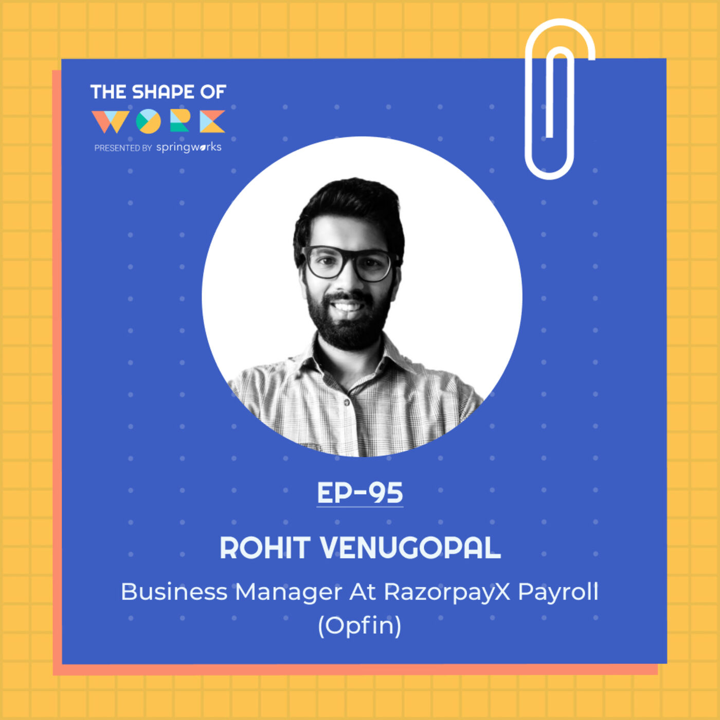 #95: Rohit Venugopal on the imminent bundling in HRtech, and solving for payroll, compliance and insurance management at early-stage startups