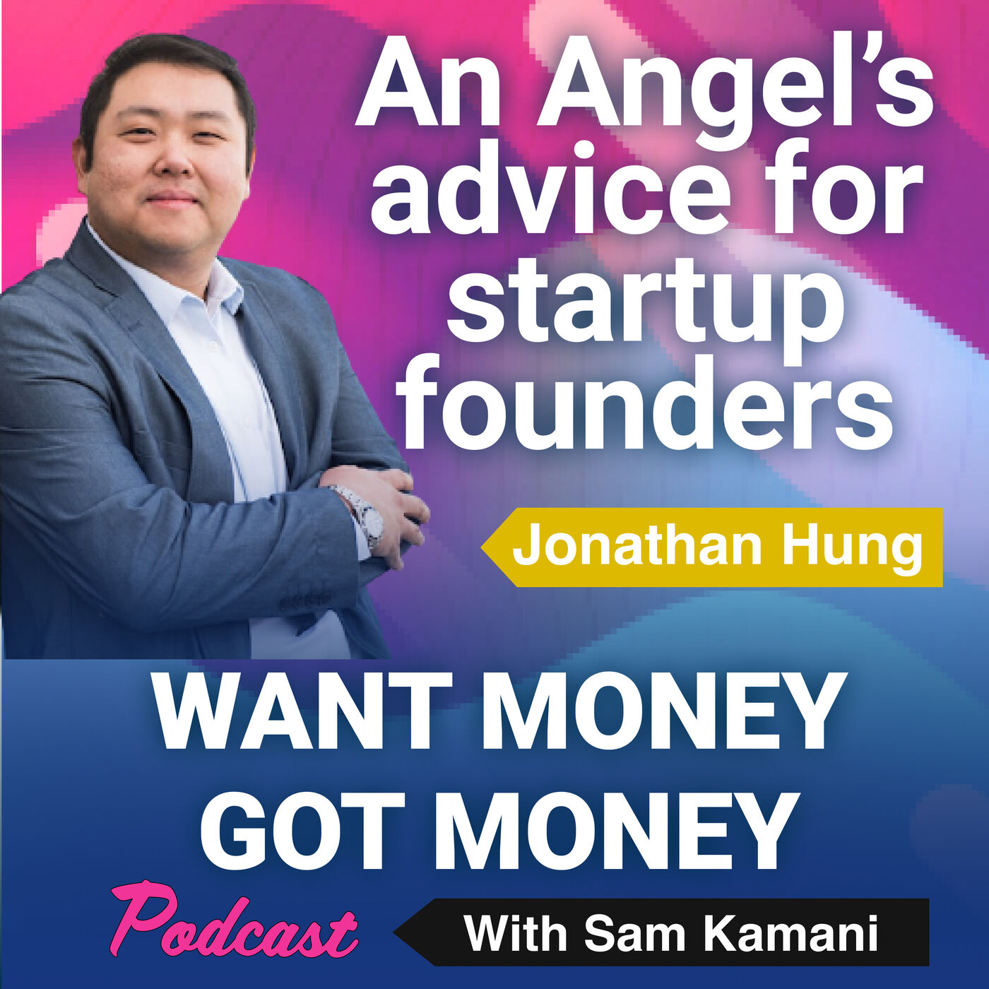 30: An Angel Investor's advice for startup founders - Jonathan Hung