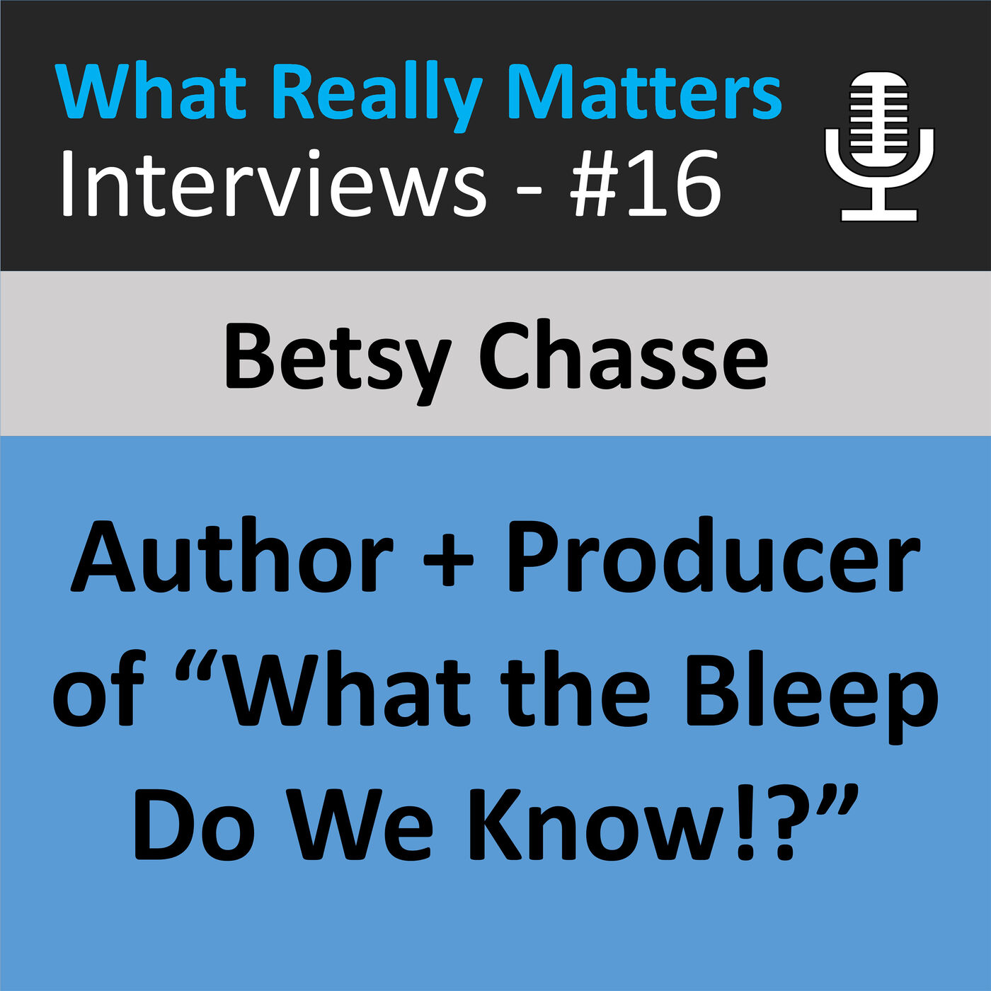 """WRM 016: Betsy Chasse: Author & Producer of """"What the Bleep Do We Know?"""""""