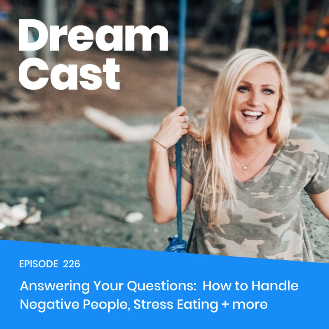 Ep: 229 Answering Your Questions: How to Handle Negative People and Stress Eating + more