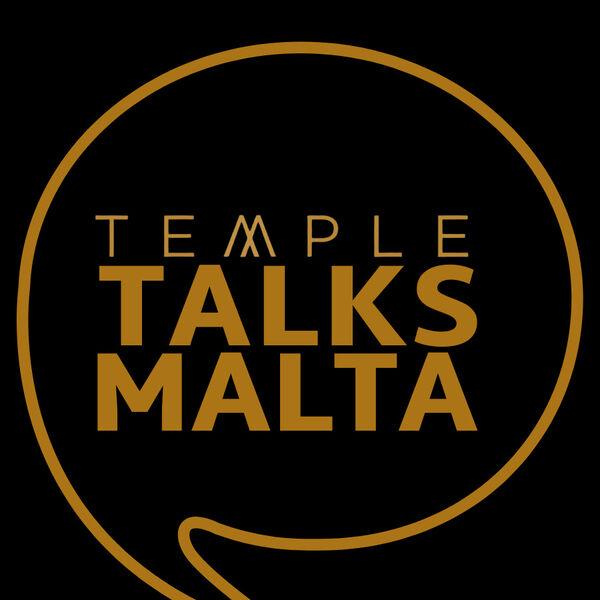 TEMPLE TALKS MALTA Podcast Artwork Image