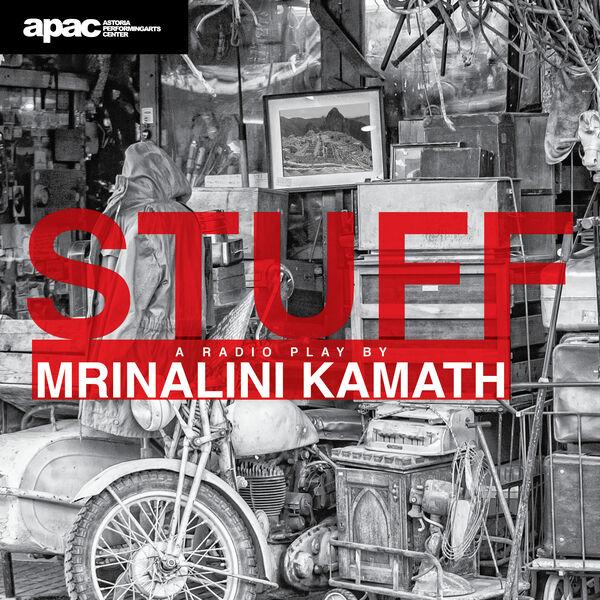 STUFF, a radio play by Mrinalini Kamath Podcast Artwork Image