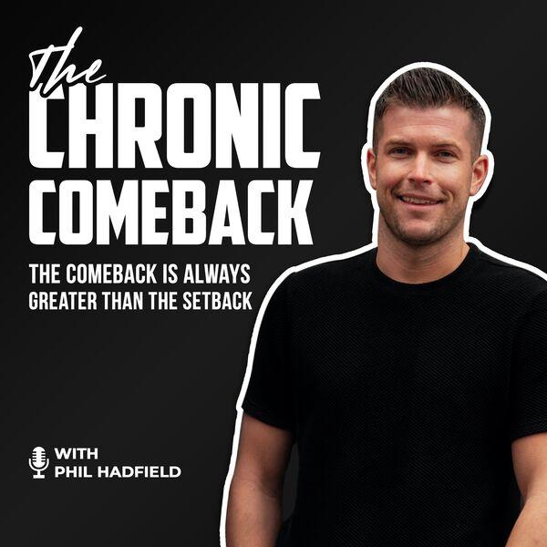 The Chronic Comeback  Podcast Artwork Image