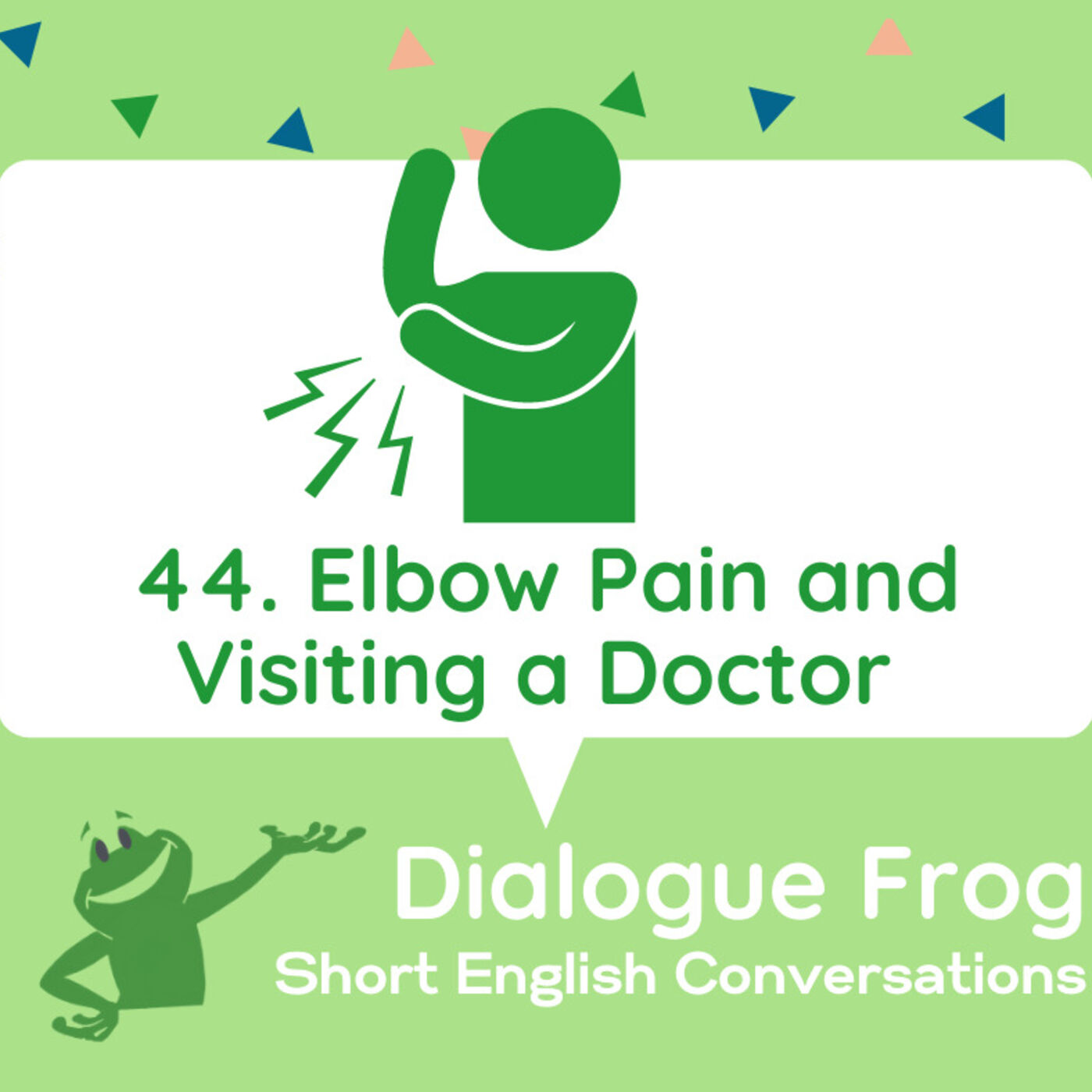 044 Elbow Pain and Visiting a Doctor – Free English Conversation