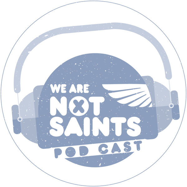We Are Not Saints Podcast Podcast Artwork Image