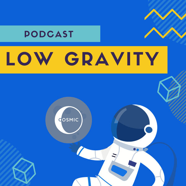 Low Gravity: A Cosmic Podcast Podcast Artwork Image