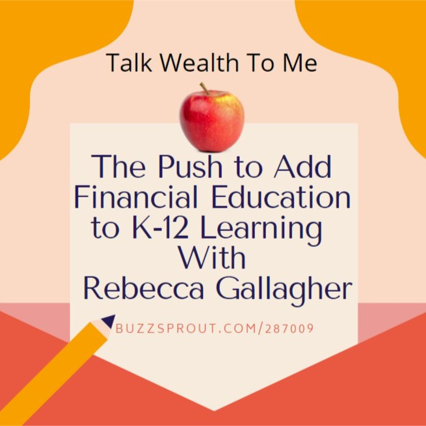 #072 The Push to Add Financial Education to K-12 Learning With Rebecca Gallagher