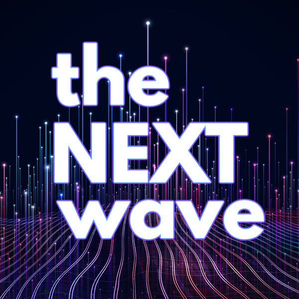 The Next Wave Podcast Podcast Artwork Image