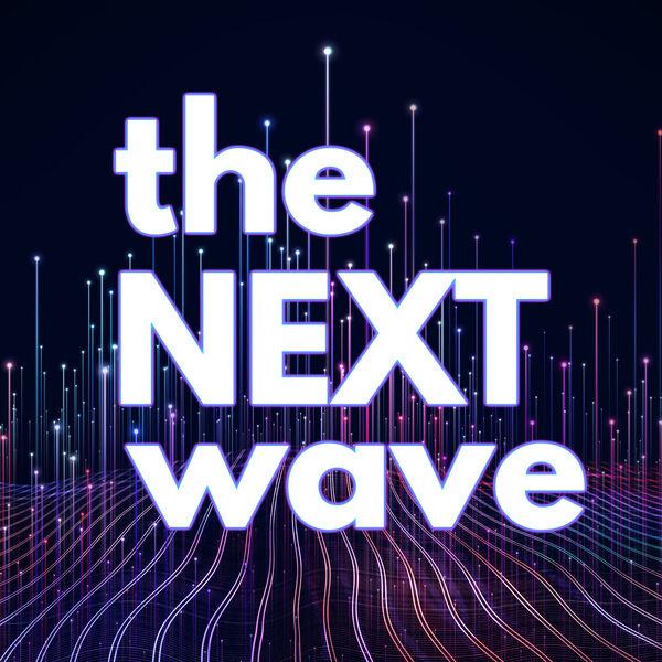 The Next Wave Podcast Podcast Artwork Image