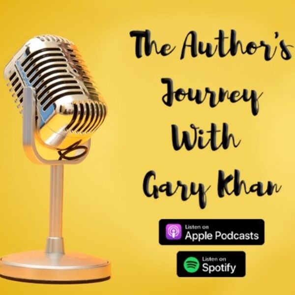 The Author's Journey with Gary Khan Podcast Artwork Image