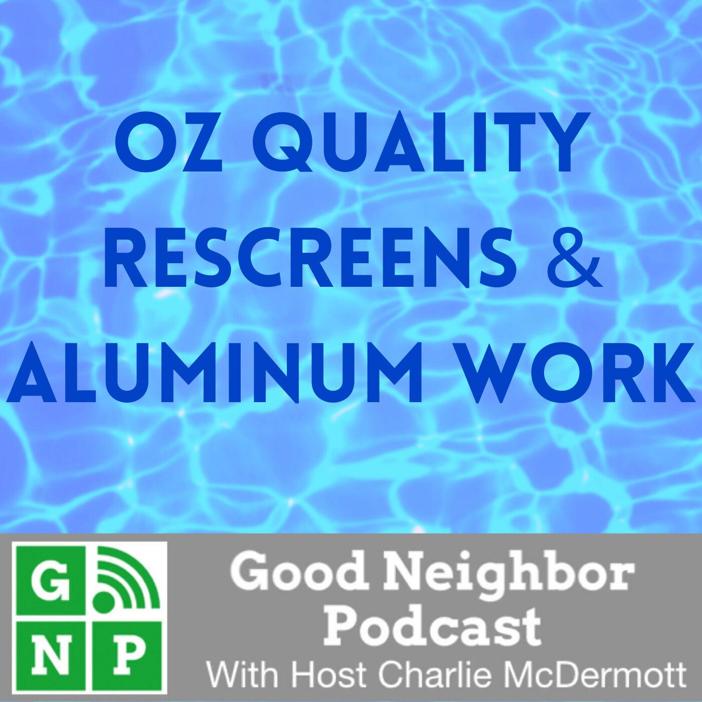 EP #450: Oz Quality Rescreens & Aluminum Work with Oscar Lopez
