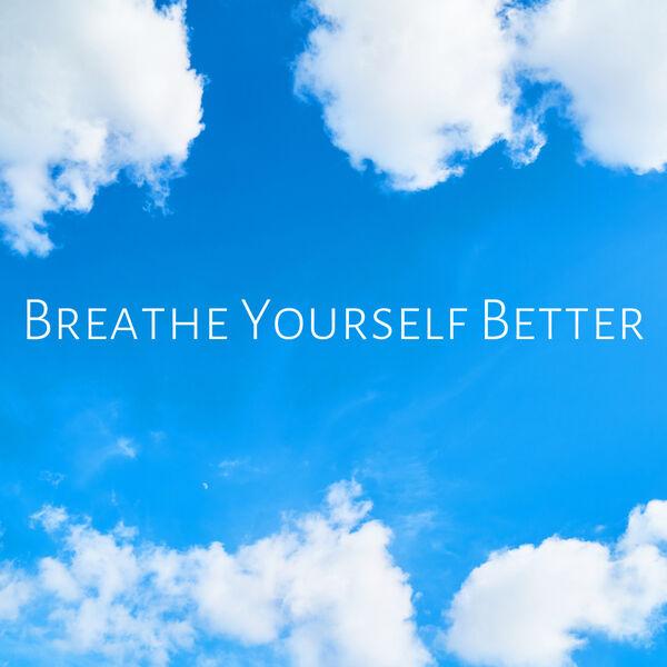 Breathe Yourself Better Podcast Artwork Image