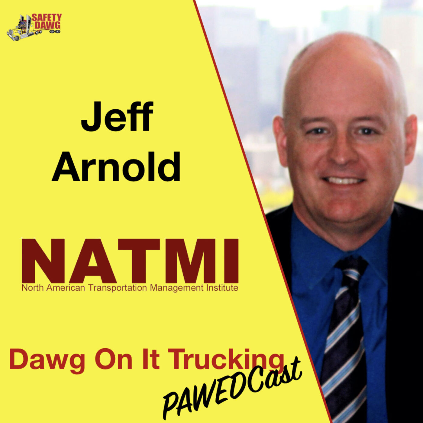 Jeff Arnold of NATMI on the Dawg On It Trucking Pawedcast, Episode #10