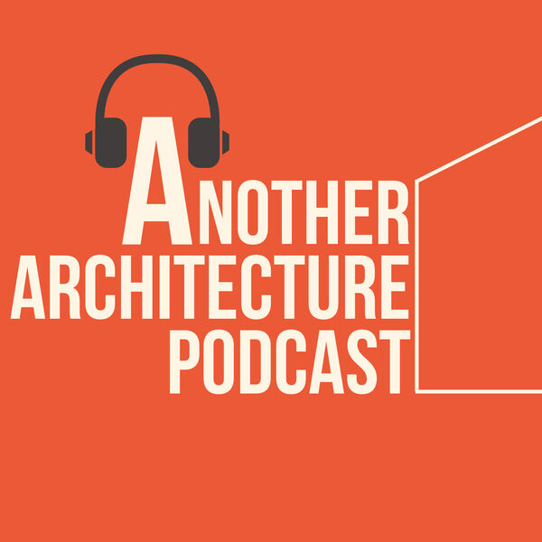 Another Architecture Podcast  Podcast Artwork Image