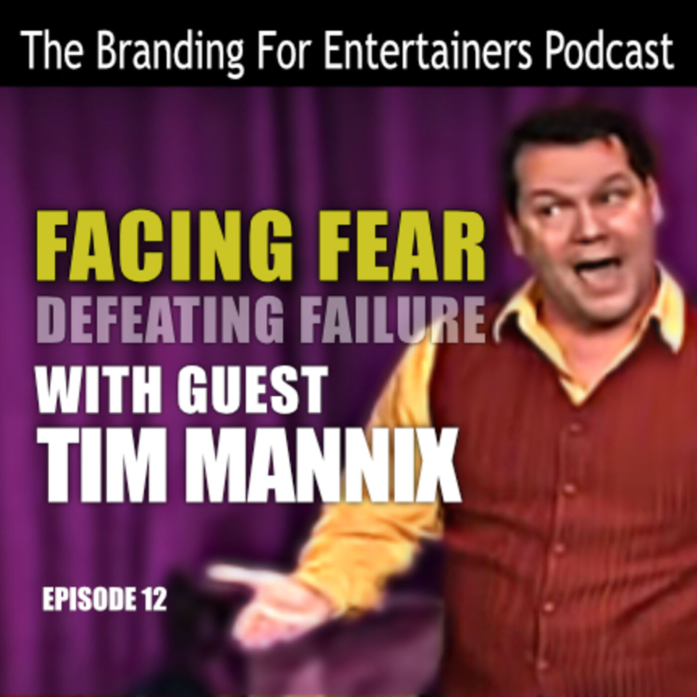 BFE EP12: Facing Fear with Tim Mannix