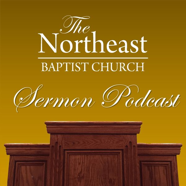 Northeast Baptist Church Sermon Podcast Podcast Artwork Image