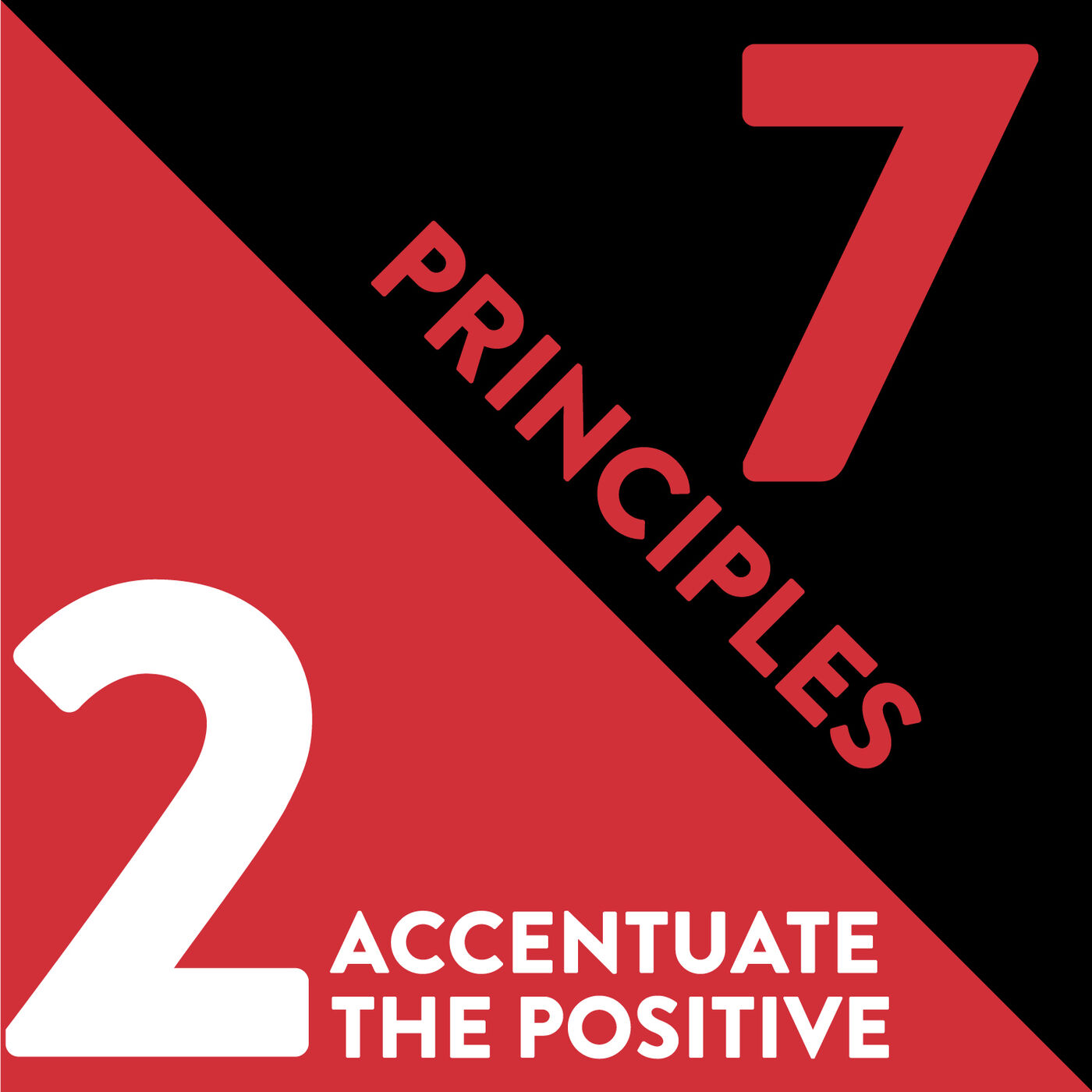 Accentuate the Positive: The Second Principle of Relationship Management