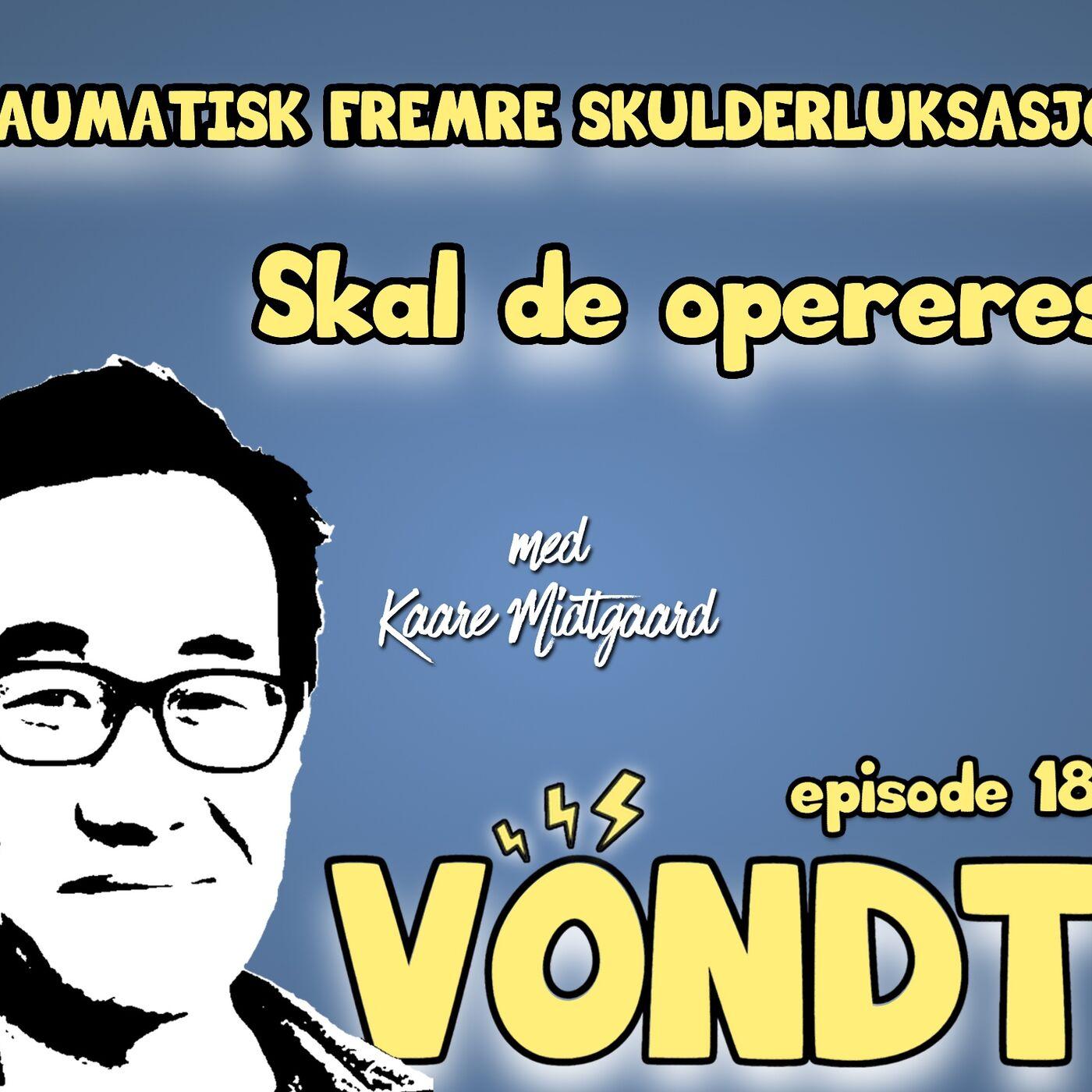 EP 18: Traumatisk skulderluksasjon m/ Kaare Midtgaard