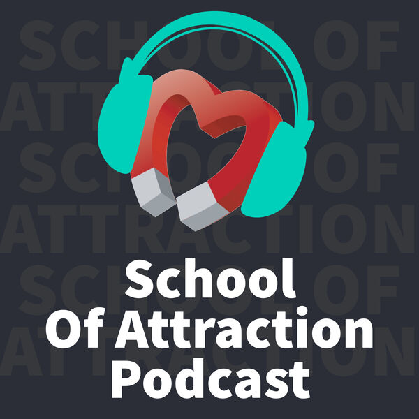School Of Attraction Podcast Podcast Artwork Image