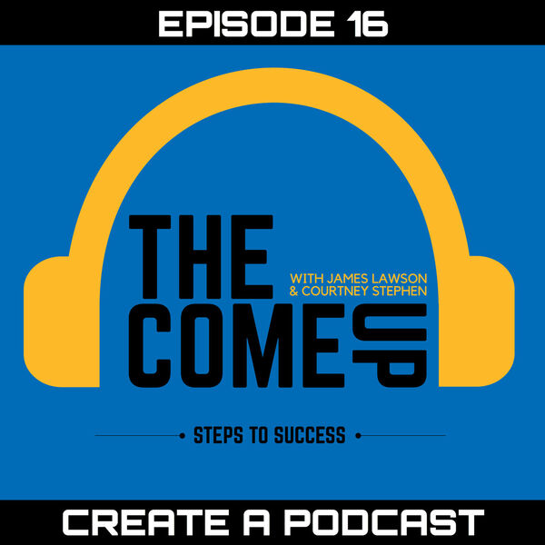 The Come Up with Courtney Stephen | Personal Development for Ambitious Athletes, Professionals and Entrepreneurs Podcast Artwork Image