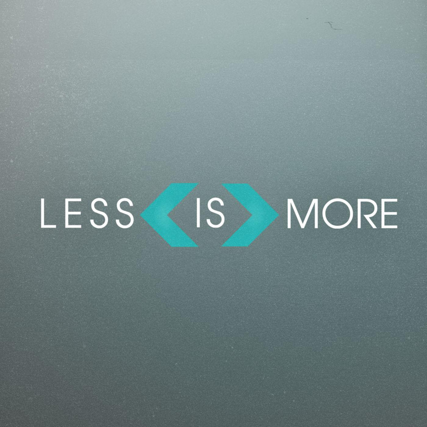 Less Me | More He