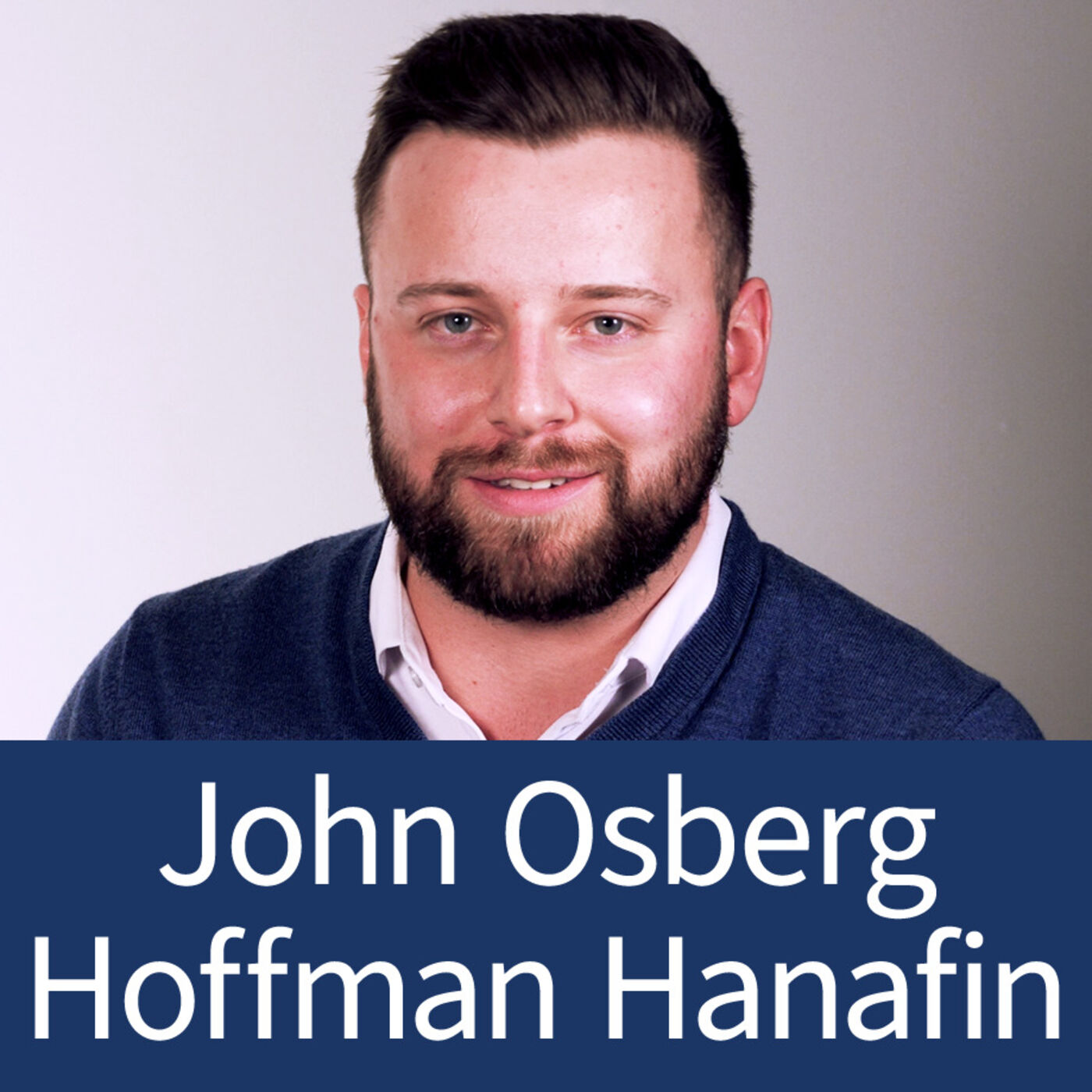 John Osberg - Hoffman Hanafin - The Importance of Connections - Episode 11