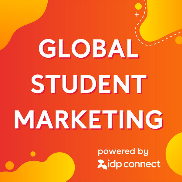 Global Student Marketing Podcast - IDP Connect Podcast Artwork Image