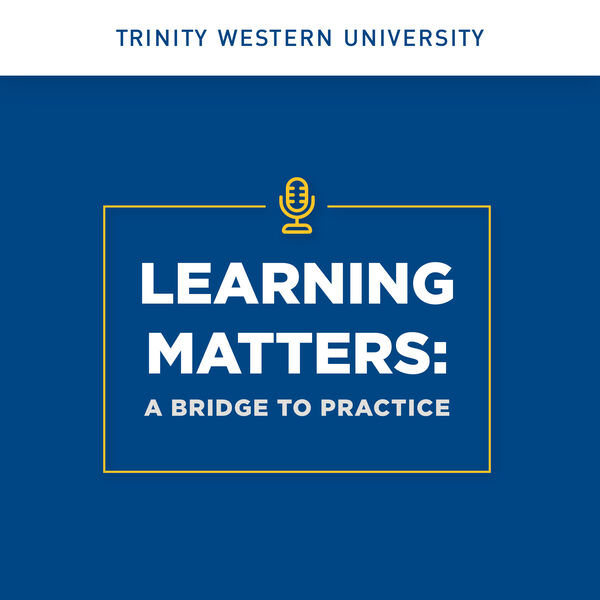 Learning Matters: a Bridge to Practice Podcast Artwork Image