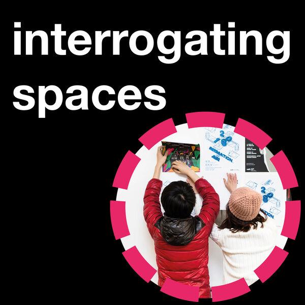 Interrogating Spaces Podcast Artwork Image