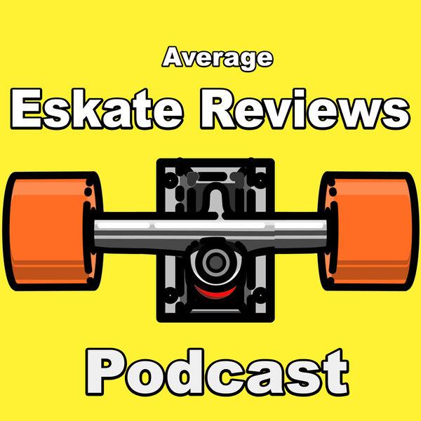 Average Eskate Reviews Podcast Podcast Artwork Image