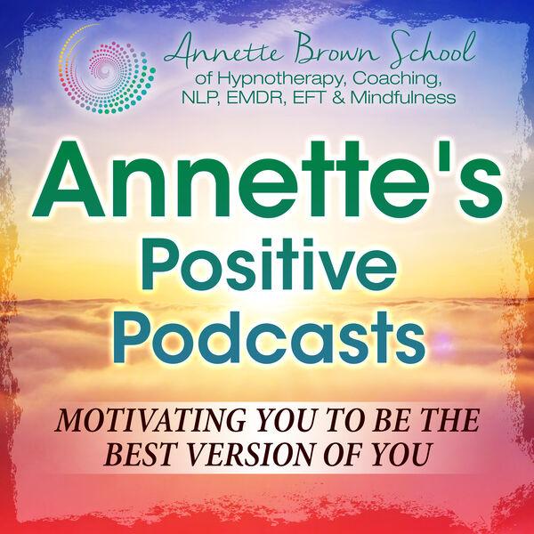 Annette's Positive Podcasts Podcast Artwork Image