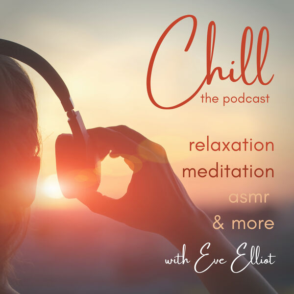 Chill: Simple Relaxation for Everyone Podcast Artwork Image