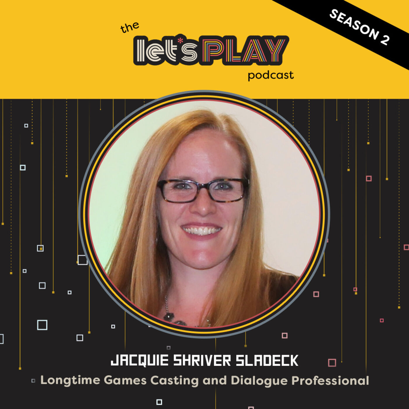 S2 #9: Jacquie Shriver Sladeck (Longtime Games Casting and Dialogue Professional)