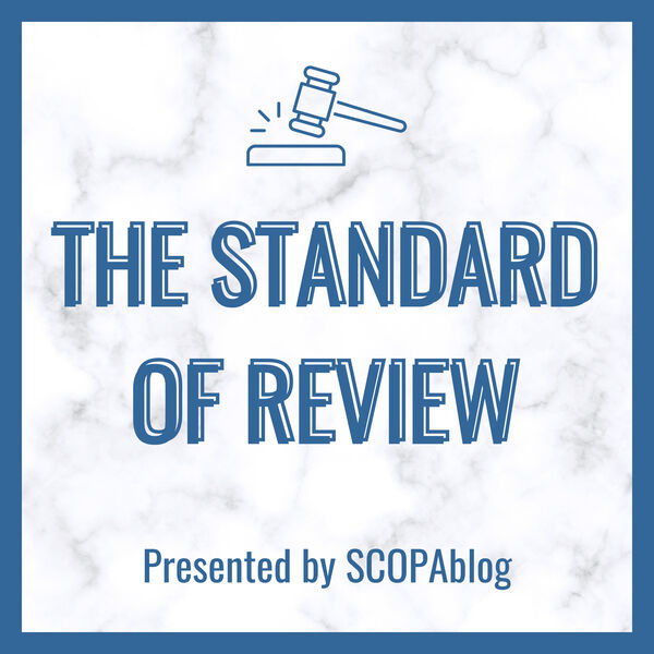 The Standard of Review Podcast Artwork Image