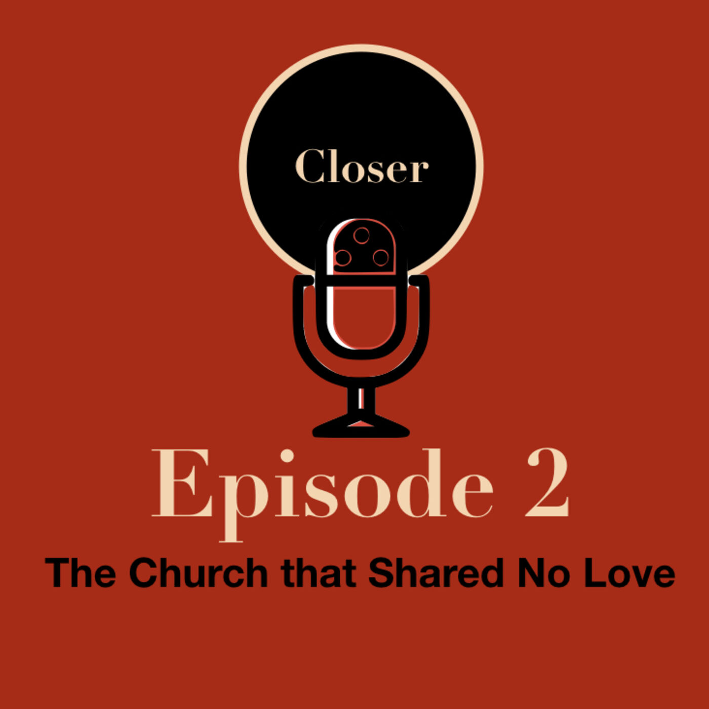 EP 2: The Church that Shared No Love