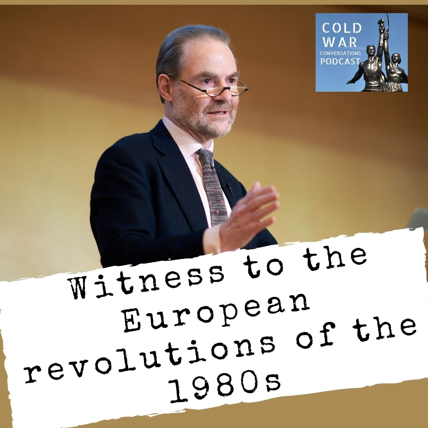 Witness to the Eastern Bloc revolutions of the 1980s with Professor Timothy Garton Ash (158)