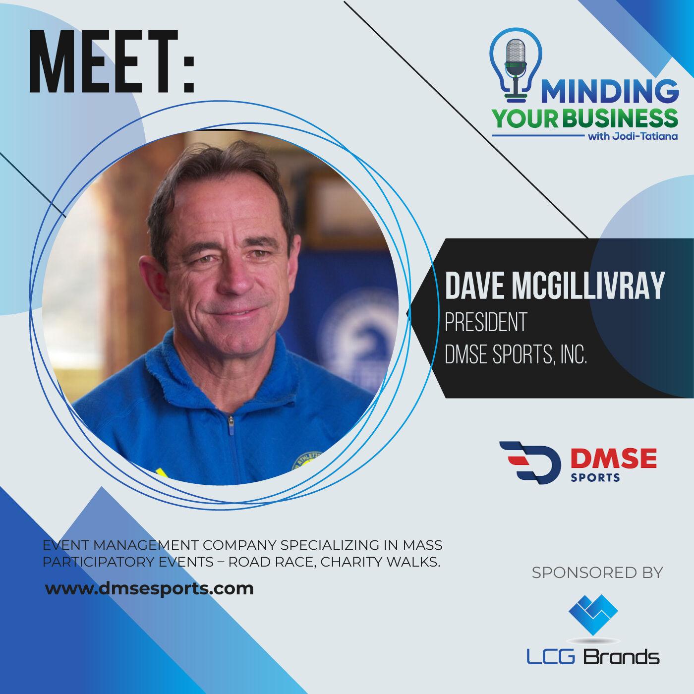 Episode 115: Meet DMSE Sports, Inc. president, Dave McGillivray (Massachusetts-USA)