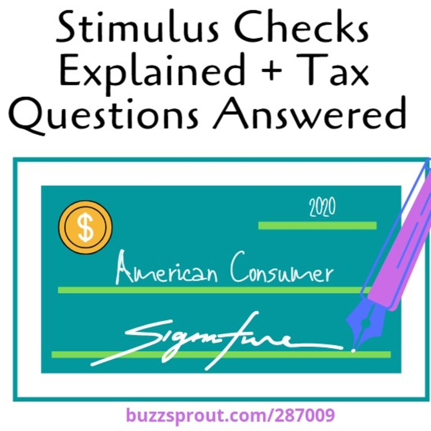 Stimulus Checks Explained + Tax Questions Answered
