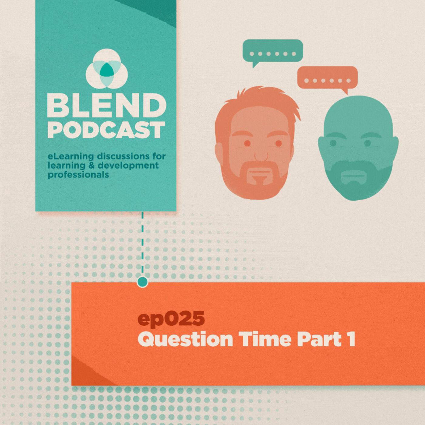 #25 Blend Question Time Part 1