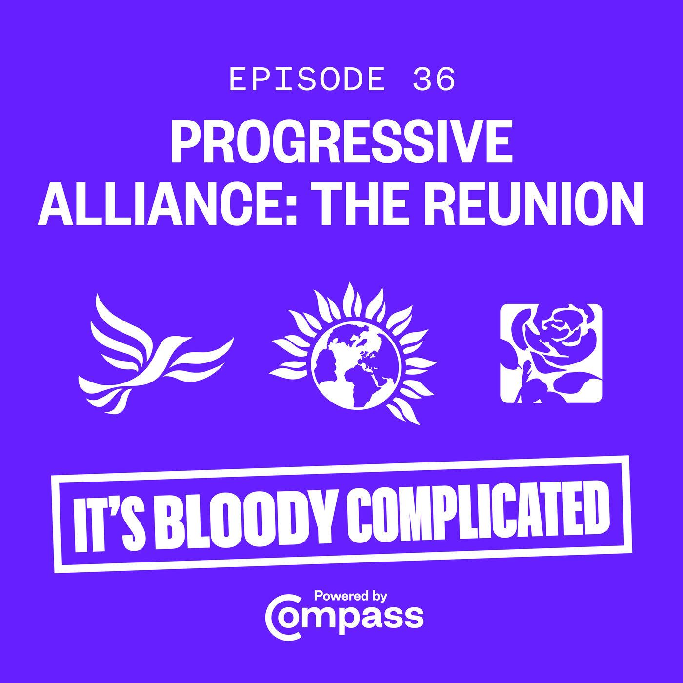 Progressive Alliance: The Reunion   Ep.36