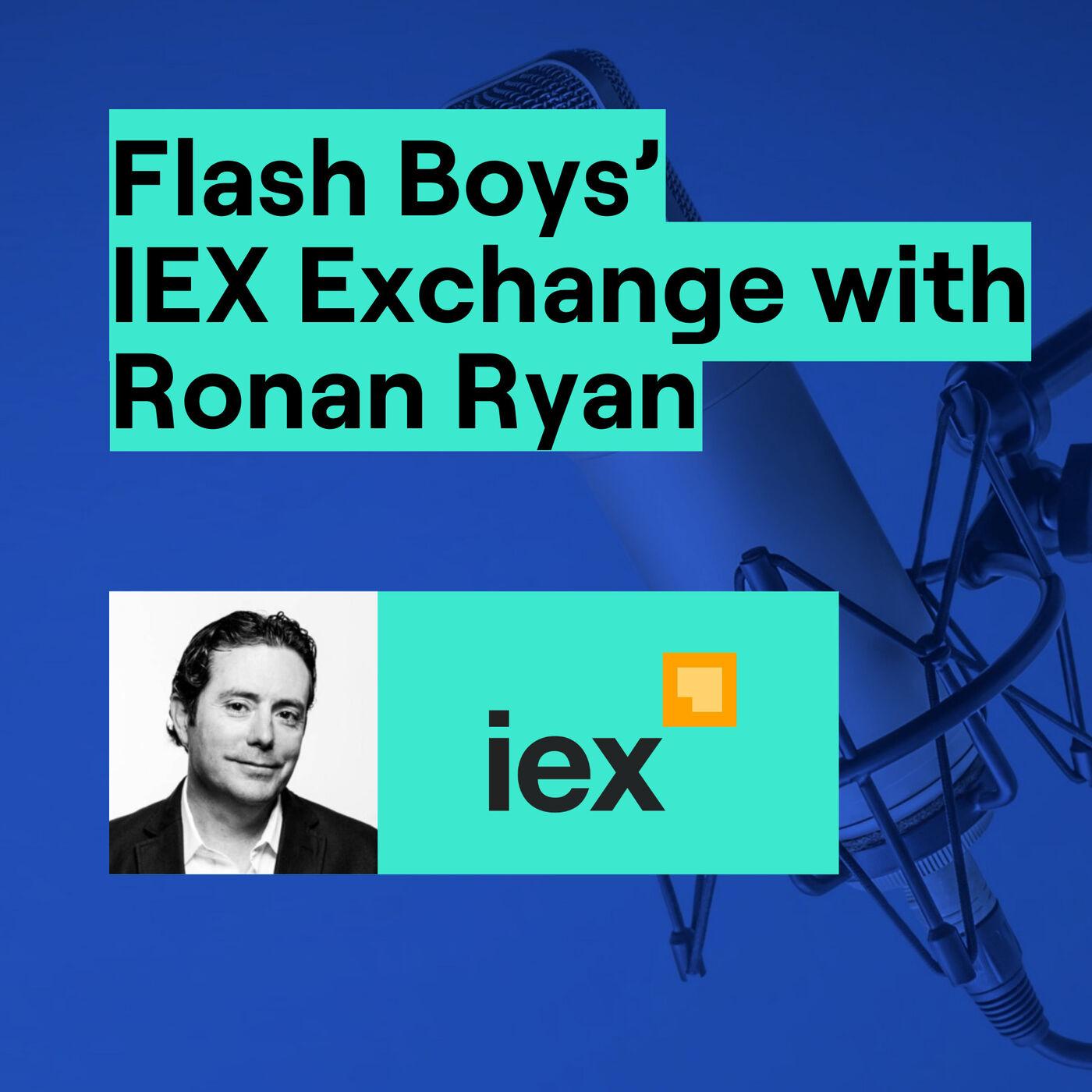 20. Flash Boys' IEX Exchange with Ronan Ryan