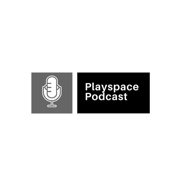 Playspace Podcast Podcast Artwork Image