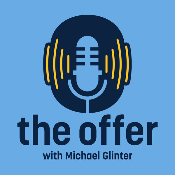 the Offer with Michael Glinter Podcast Artwork Image