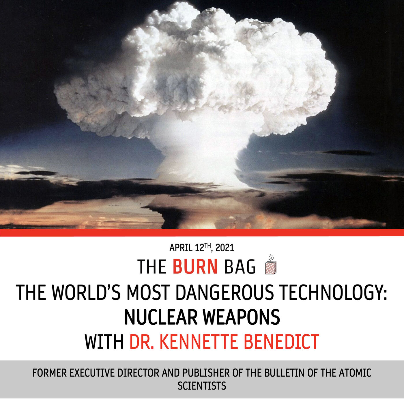The World's Most Dangerous Technology: Nuclear Weapons with Dr. Kennette Benedict