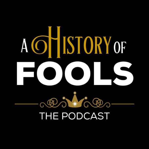 A History of Fools Podcast Artwork Image